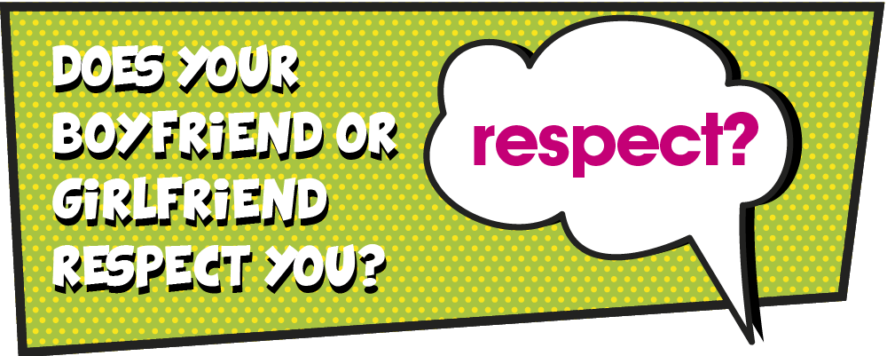 Does your boyfriend or girlfriend respect you?